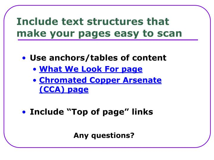 Include text structures that make your pages easy to scan