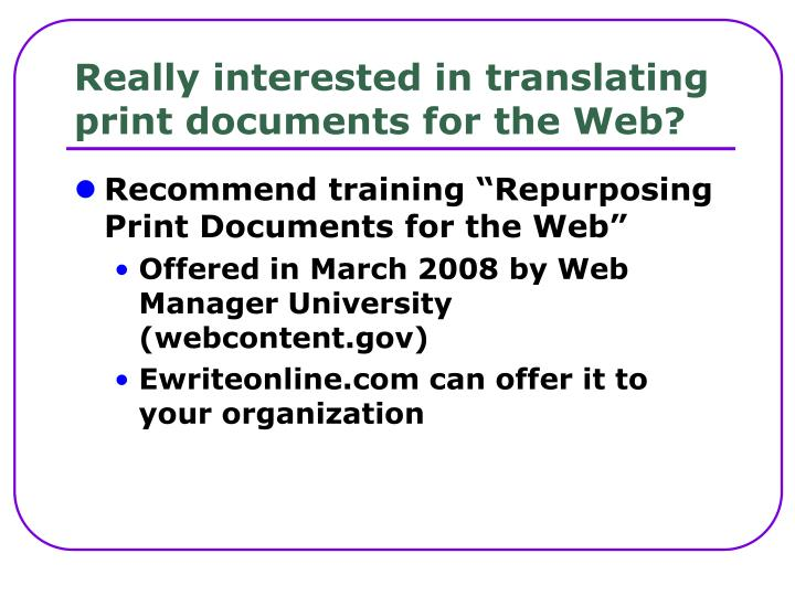 Really interested in translating print documents for the Web?