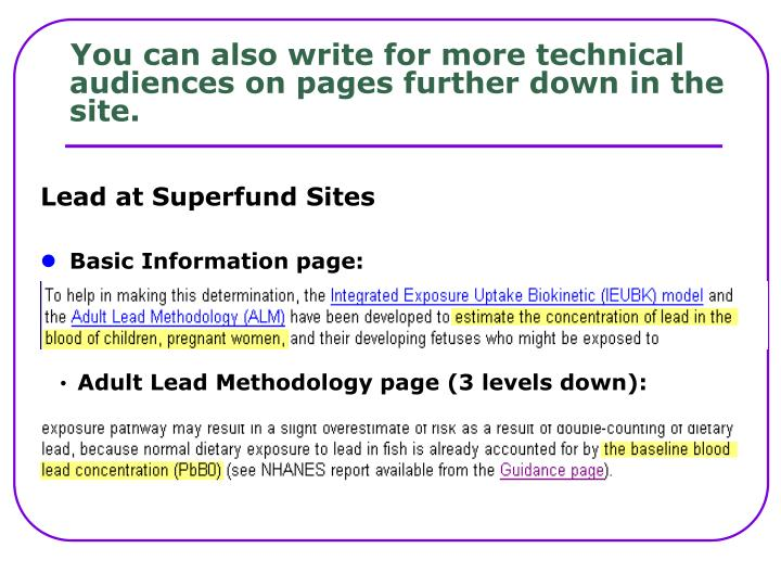 You can also write for more technical audiences on pages further down in the site.