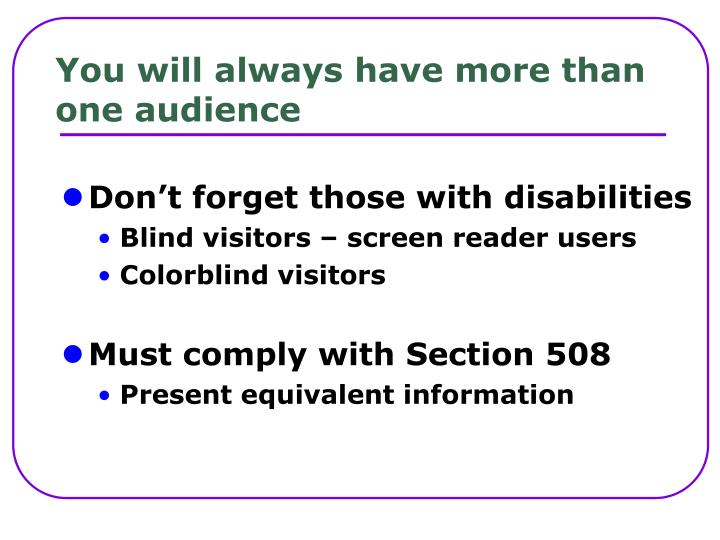 You will always have more than one audience