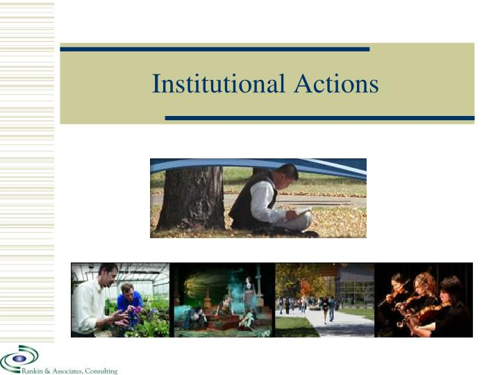 Institutional Actions