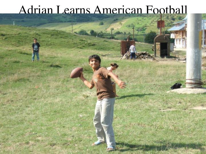 Adrian Learns American Football