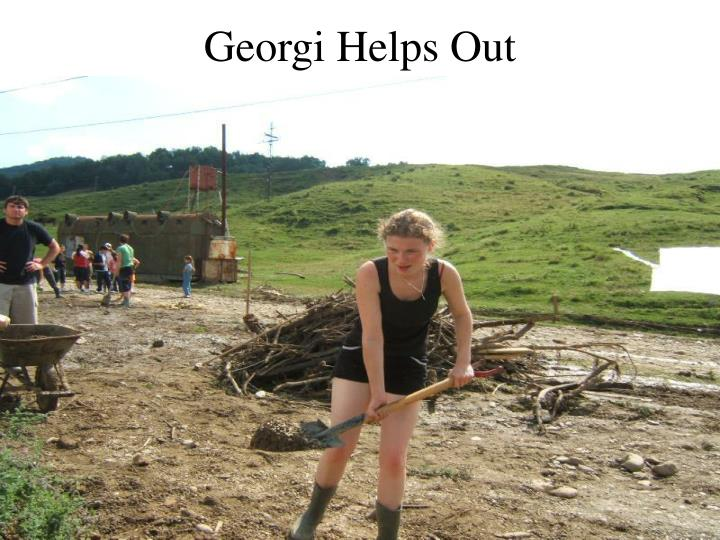 Georgi Helps Out