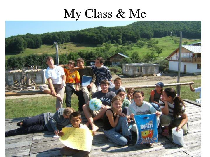 My Class & Me