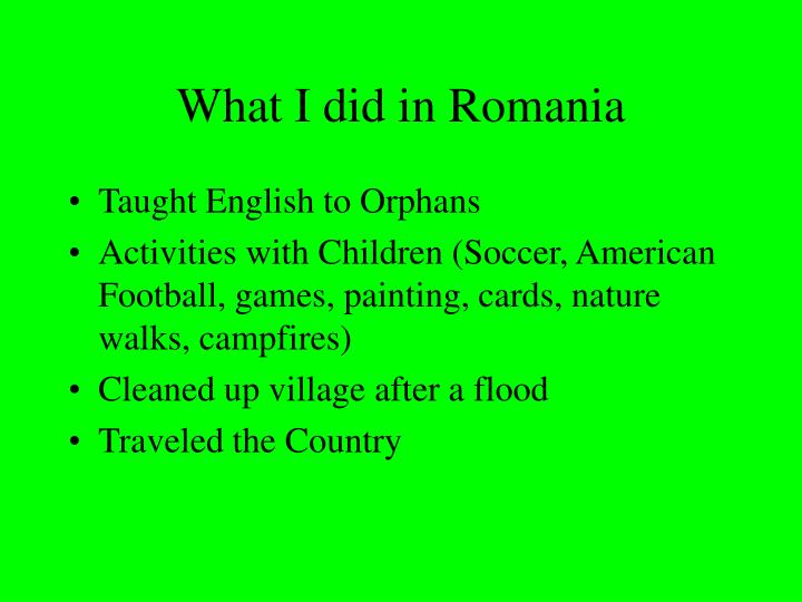 What I did in Romania