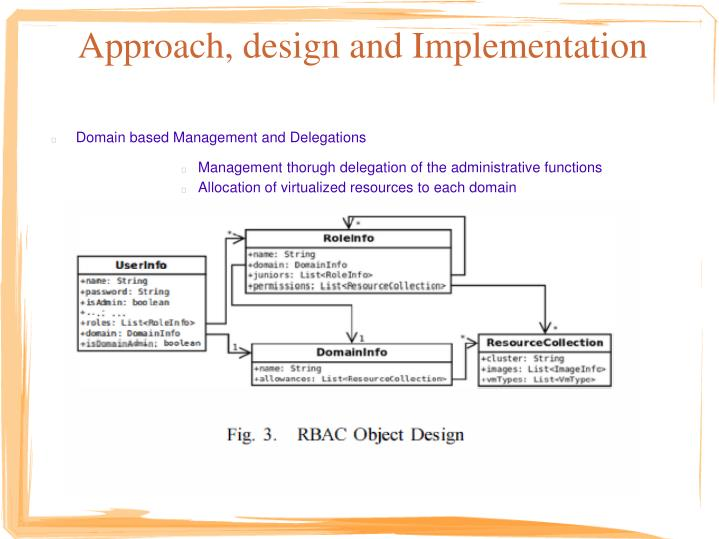 Approach, design and Implementation