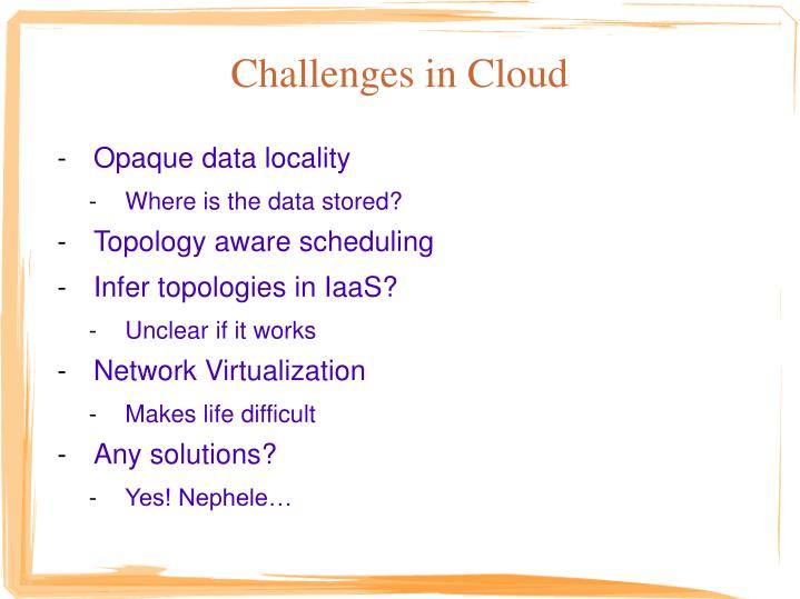 Challenges in Cloud