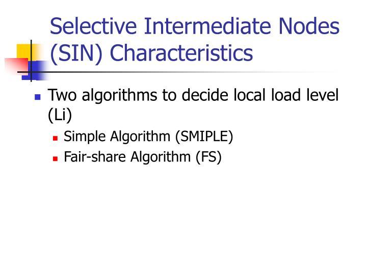 Selective Intermediate Nodes (SIN) Characteristics
