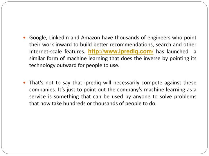 Google, LinkedIn and Amazon have thousands of engineers who point their work inward to build better ...