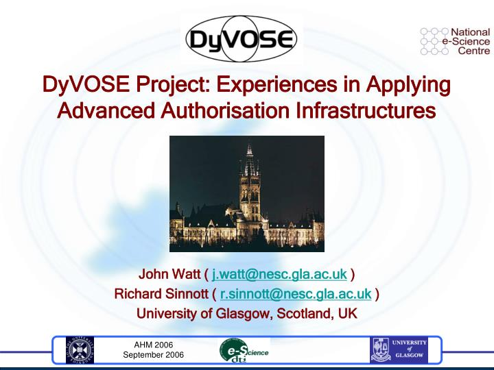 Dyvose project experiences in applying advanced authorisation infrastructures
