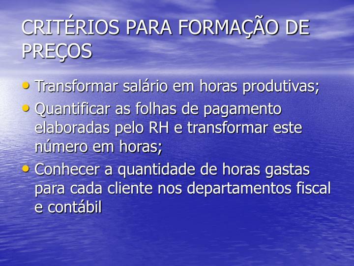 CRITÉRIOS PARA FORMAÇÃO DE PREÇOS