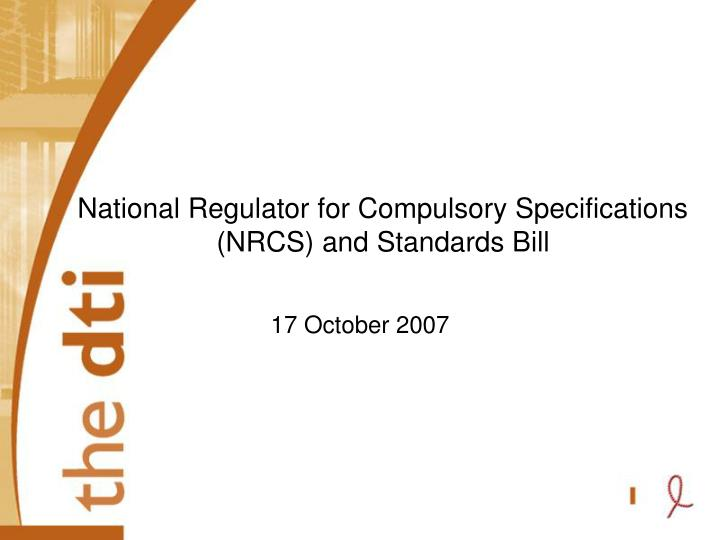 National regulator for compulsory specifications nrcs and standards bill