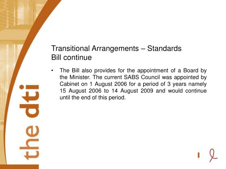 Transitional Arrangements – Standards Bill continue