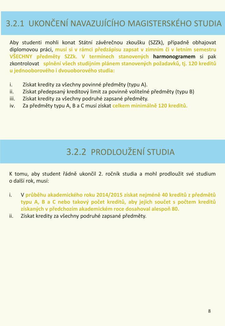 3.2.1  UKONČENÍ NAVAZUJÍCÍHO MAGISTERSKÉHO STUDIA