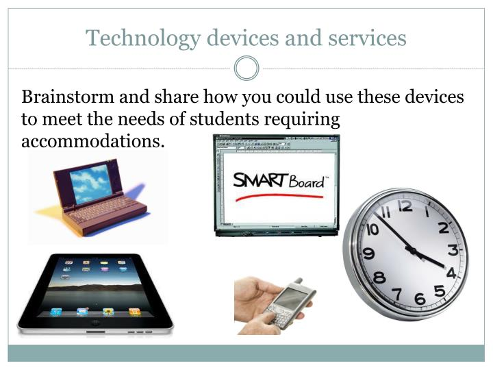 Technology devices and services