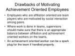 drawbacks of motivating achievement oriented employees