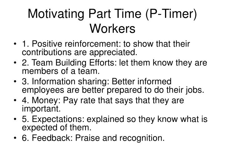 Motivating Part Time (P-Timer) Workers