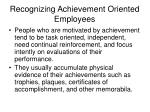 recognizing achievement oriented employees