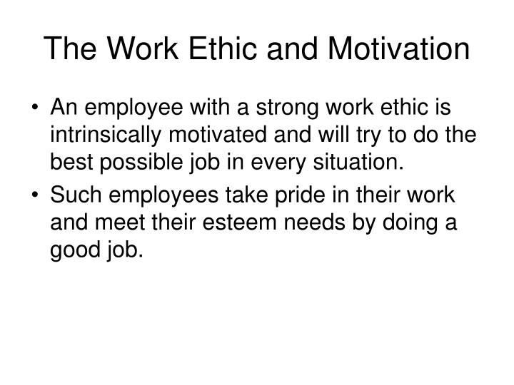 The Work Ethic and Motivation