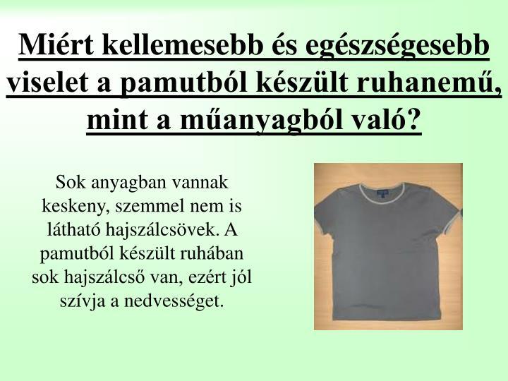 Miért kellemesebb és egészségesebb viselet a pamutból készült ruhanemű, mint a műanyagból való?