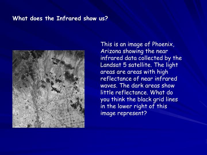 What does the Infrared show us?
