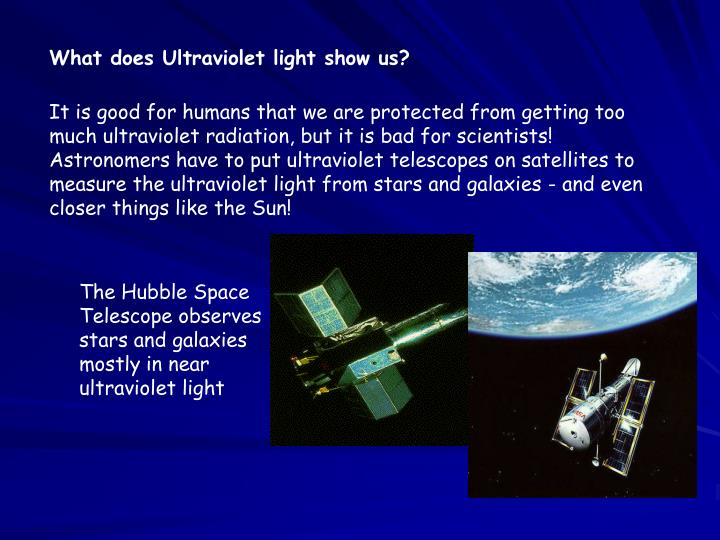 What does Ultraviolet light show us?