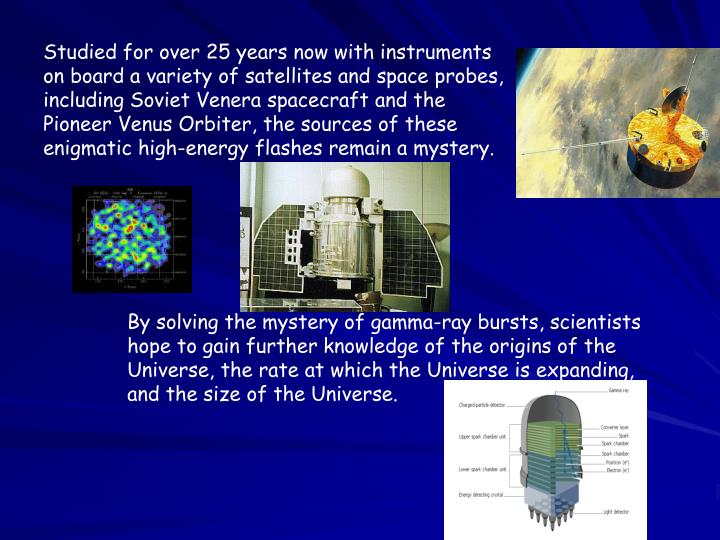 Studied for over 25 years now with instruments on board a variety of satellites and space probes, including Soviet Venera spacecraft and the Pioneer Venus Orbiter, the sources of these enigmatic high-energy flashes remain a mystery.