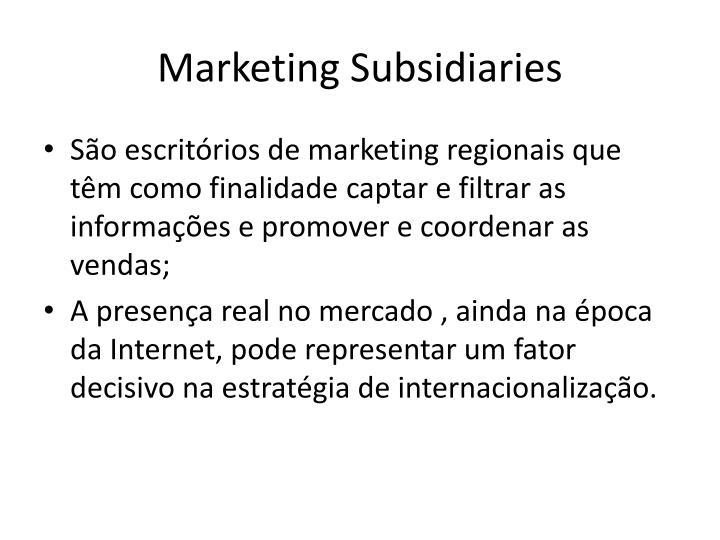 Marketing Subsidiaries
