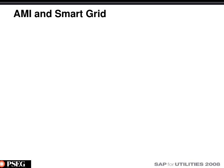AMI and Smart Grid