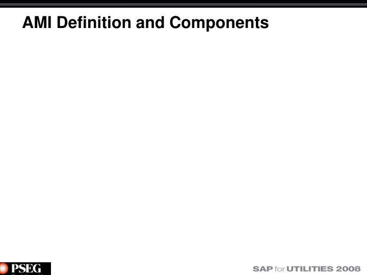 AMI Definition and Components