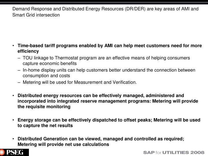 Demand Response and Distributed Energy Resources (DR/DER) are key areas of AMI and Smart Grid intersection