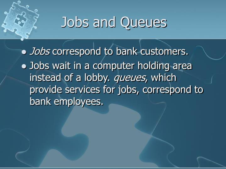 Jobs and Queues