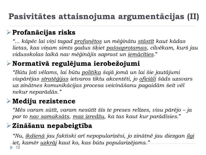 Pasivitātes attaisnojuma argumentācijas (II)