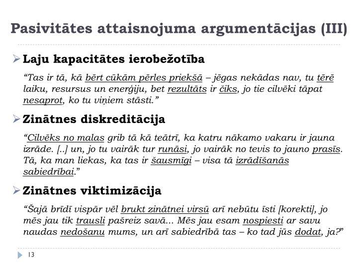Pasivitātes attaisnojuma argumentācijas (III)