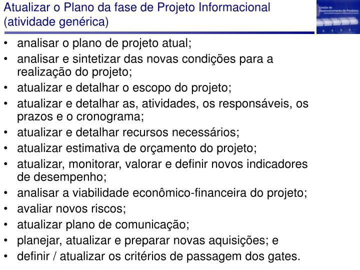 Atualizar o Plano da fase de Projeto Informacional