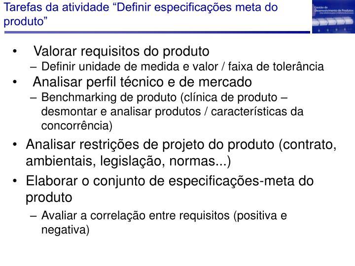 """Tarefas da atividade """"Definir especificações meta do produto"""""""