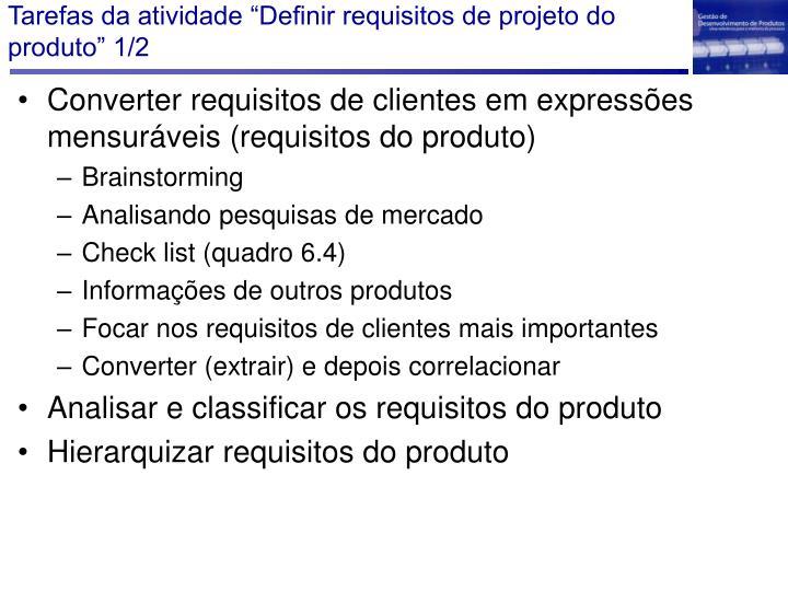"""Tarefas da atividade """"Definir requisitos de projeto do produto"""" 1/2"""