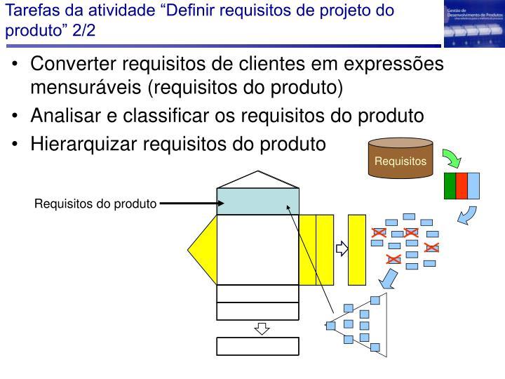 """Tarefas da atividade """"Definir requisitos de projeto do produto"""" 2/2"""