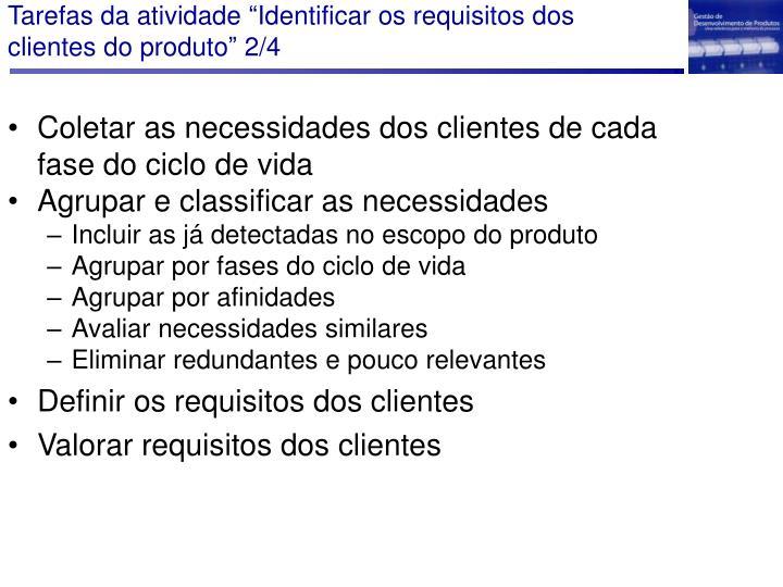 """Tarefas da atividade """"Identificar os requisitos dos clientes do produto"""" 2/4"""