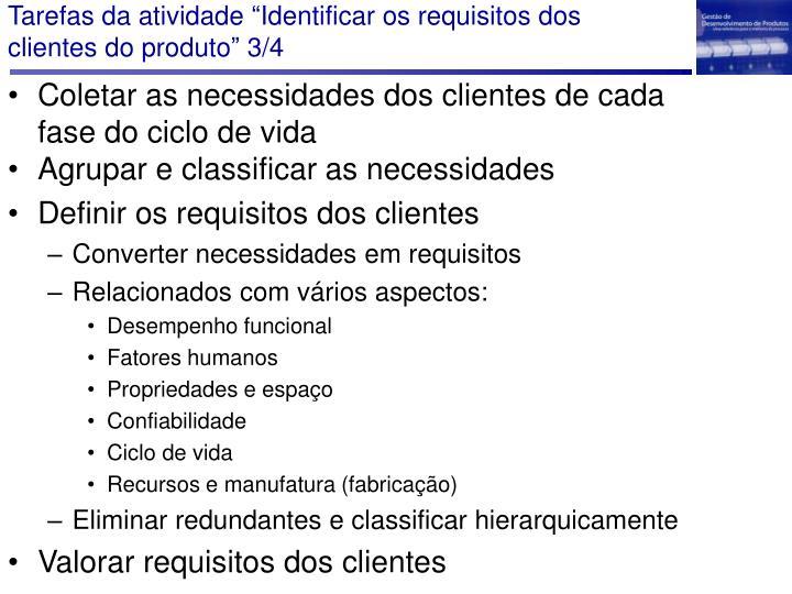 """Tarefas da atividade """"Identificar os requisitos dos clientes do produto"""" 3/4"""
