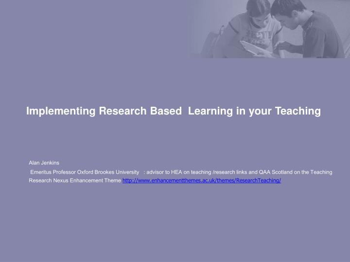 Implementing research based learning in your teaching