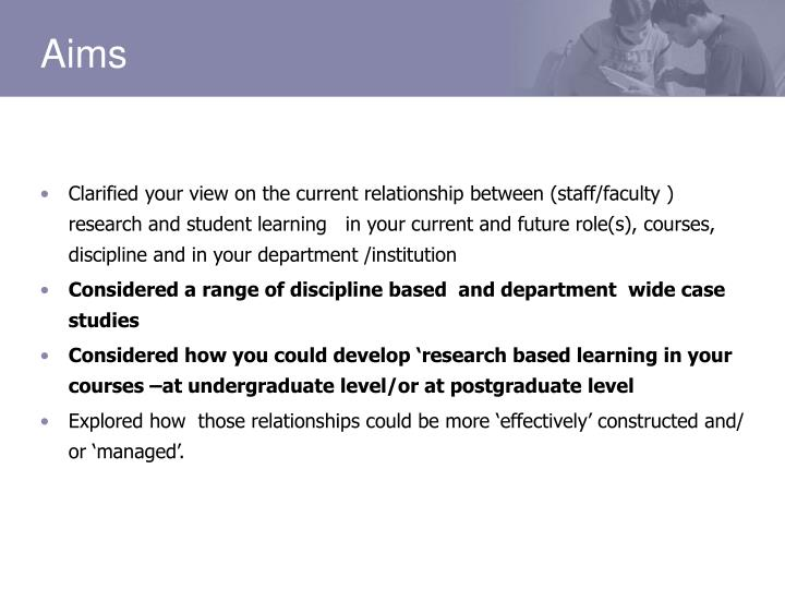 Clarified your view on the current relationship between (staff/faculty ) research and student learning   in your current and future role(s), courses, discipline and in your department /institution