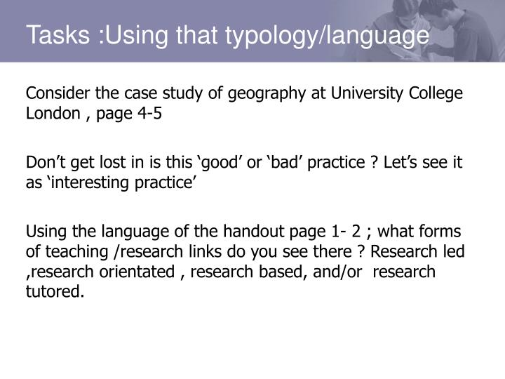 Consider the case study of geography at University College London , page 4-5
