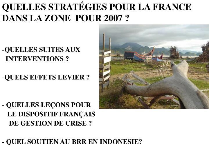 QUELLES STRATÉGIES POUR LA FRANCE DANS LA ZONE  POUR 2007 ?