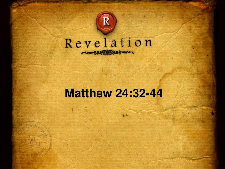 Matthew 24:32-44