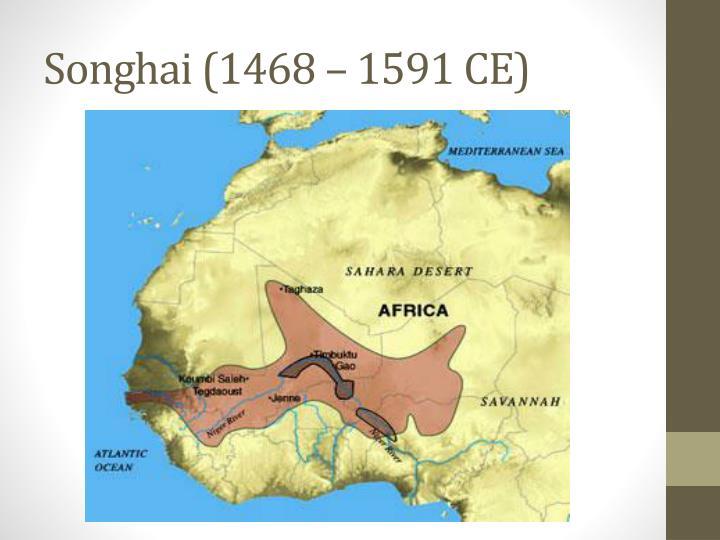 Songhai (1468 – 1591 CE)
