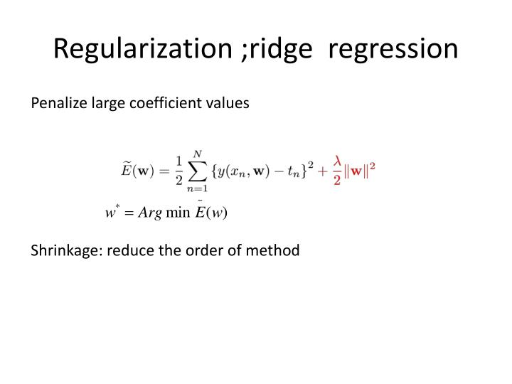Regularization ;ridge  regression