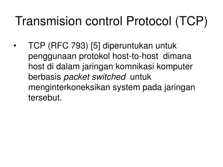 Transmision control Protocol (TCP)
