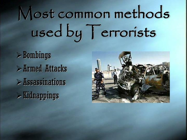 Most common methods used by Terrorists