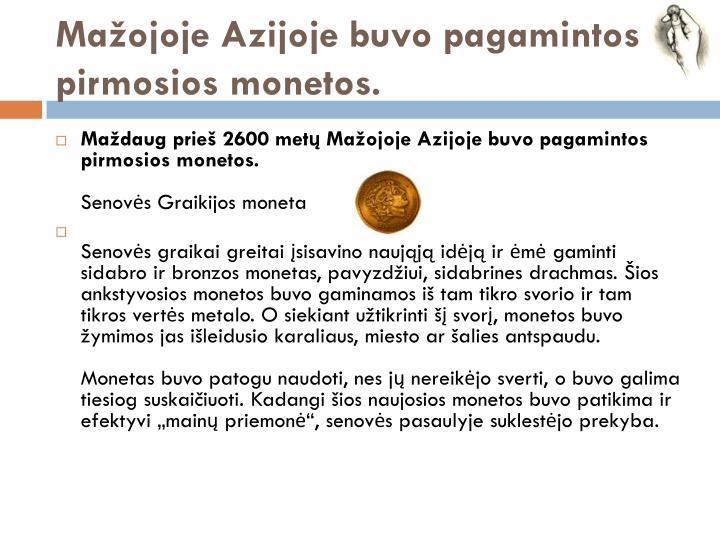 Mažojoje Azijoje buvo pagamintos pirmosios monetos.